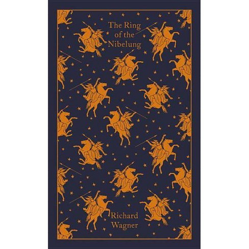 The Ring of the Nibelung - (Penguin Classics Hardcover) by  Richard Wagner (Hardcover) - image 1 of 1