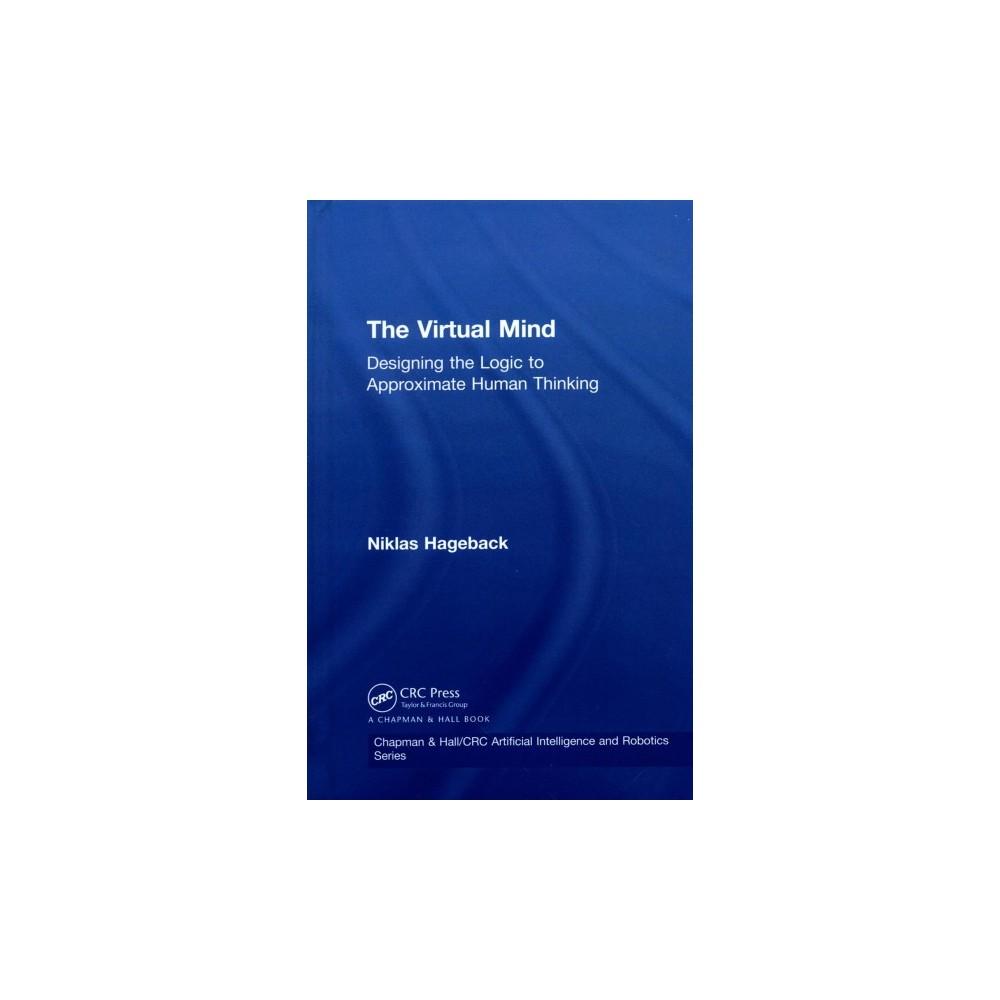 Virtual Mind : Designing the Logic to Approximate Human Thinking (Hardcover) (Niklas Hageback)