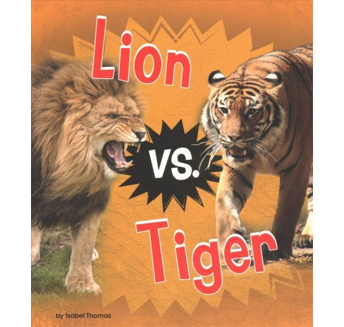 Lion Vs. Tiger -  (Heinemann Read and Learn) by Isabel Thomas (Paperback) - image 1 of 1
