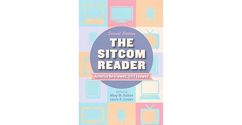Sitcom Reader : America Re-Viewed, Still Skewed (Paperback) - image 1 of 1