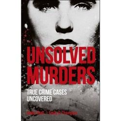 Unsolved Murders - by Amber Hunt & Emily G Thompson (Paperback)
