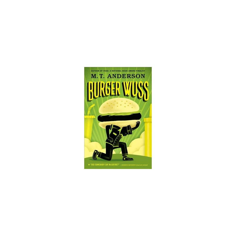 Burger Wuss (Reprint) (Paperback) (M. T. Anderson)