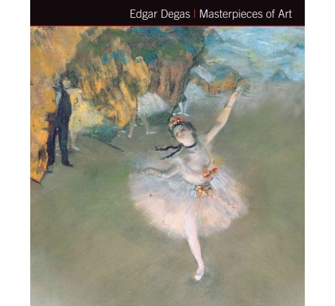 Edgar Degas Masterpieces of Art (New) (Hardcover) (Michael Robinson) - image 1 of 1