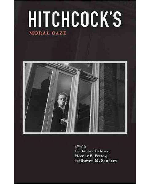Hitchcock's Moral Gaze (Hardcover) - image 1 of 1