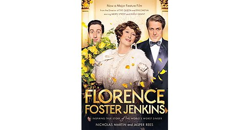 Florence Foster Jenkins : The Inspiring True Story of the World's Worst Singer (Paperback) (Nicholas - image 1 of 1