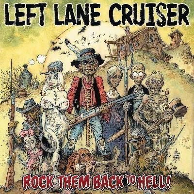 LEFT LANE CRUISER - Rock Them Back To Hell (Vinyl)