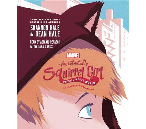 Unbeatable Squirrel Girl : Squirrel Meets World (Unabridged) (CD/Spoken Word) (Shannon Hale & Dean Hale) - image 1 of 1