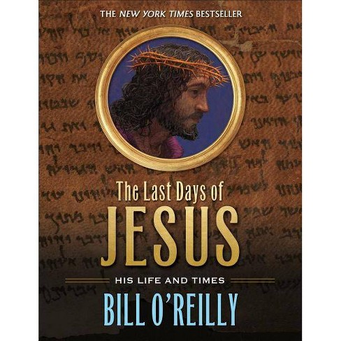 The Last Days of Jesus - by  Bill O'Reilly (Paperback) - image 1 of 1