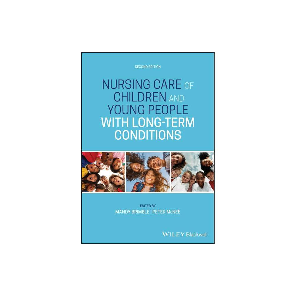 Nursing Care Of Children And Young People With Long Term Conditions 2nd Edition By Mandy Brimble Peter Mcnee Paperback