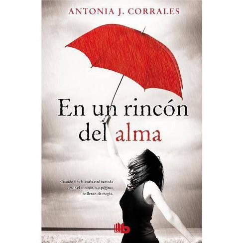 En Un Rinc�n del Alma / Deep in My Soul - by  Antonia J Corrales (Paperback) - image 1 of 1