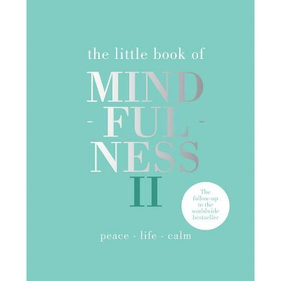 Little Book of Mindfulness II - by  Alison Davies (Hardcover)