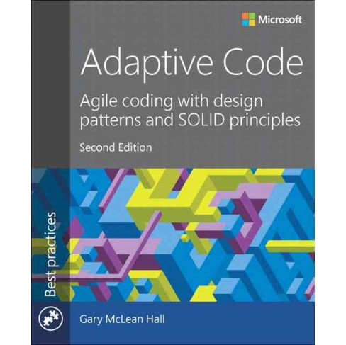 Adaptive Code : Agile Coding With Design Patterns and Solid Principles (Paperback) (Gary McLean Hall) - image 1 of 1