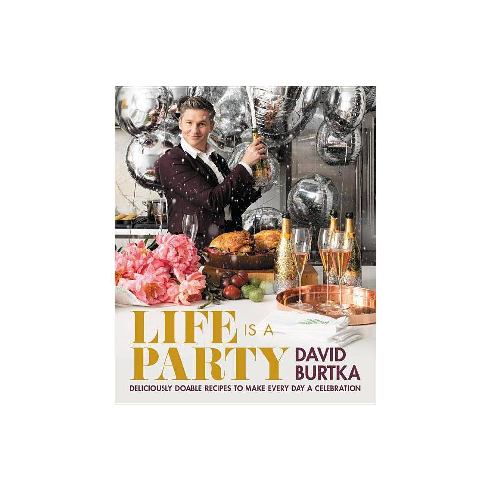 Life Is A Party By David Burtka Hardcover