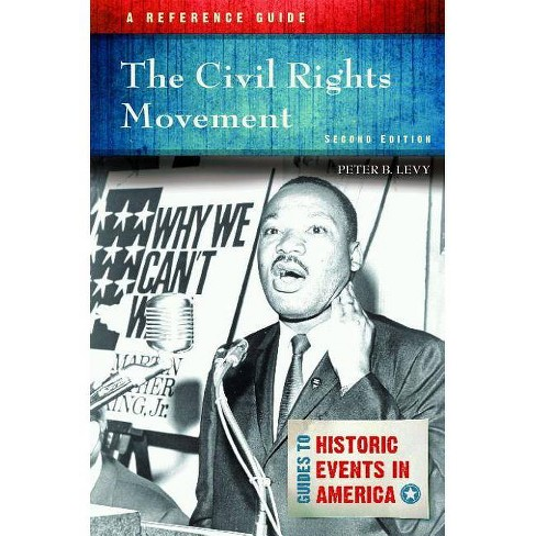 The Civil Rights Movement - (Guides to Historic Events in America) 2 Edition by  Peter B Levy - image 1 of 1
