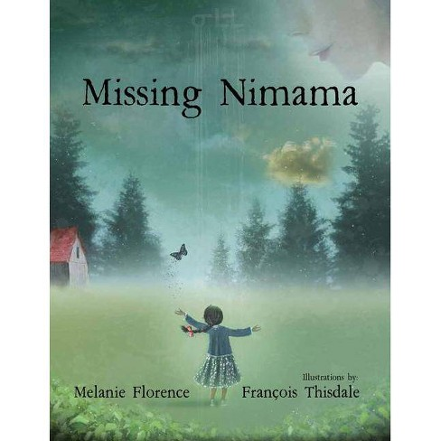 Missing Nimama - by  Melanie Florence (Hardcover) - image 1 of 1