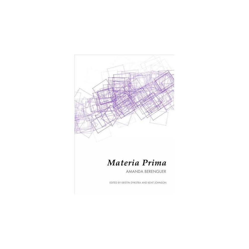Materia Prima - by Amanda Berenguer (Paperback)