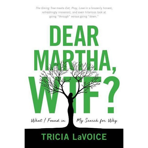 Dear Martha, Wtf? - by  Tricia Lavoice (Hardcover) - image 1 of 1