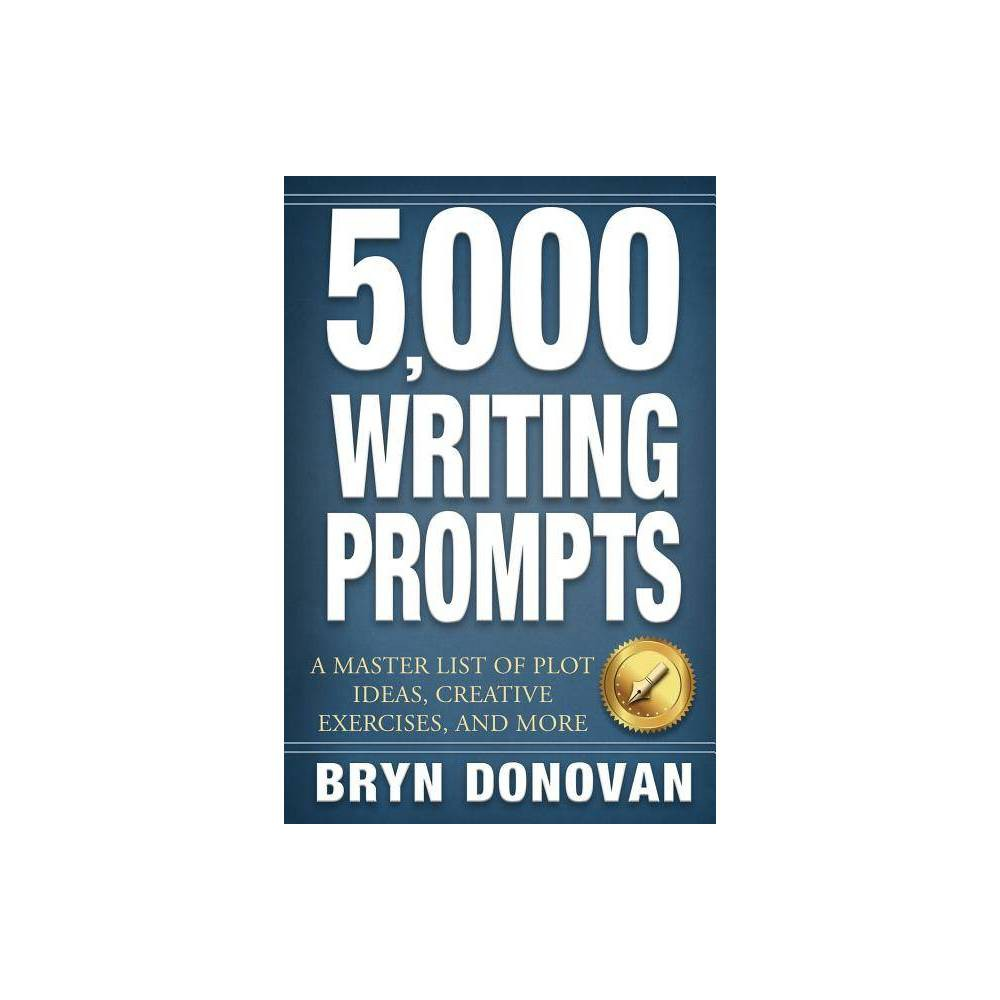 5 000 Writing Prompts By Bryn Donovan Paperback