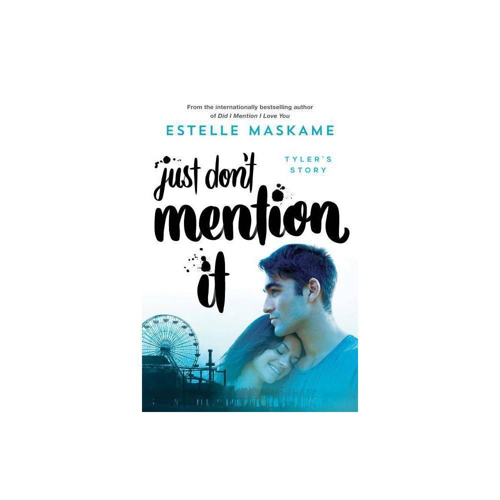 Just Don 39 T Mention It By Estelle Maskame Paperback