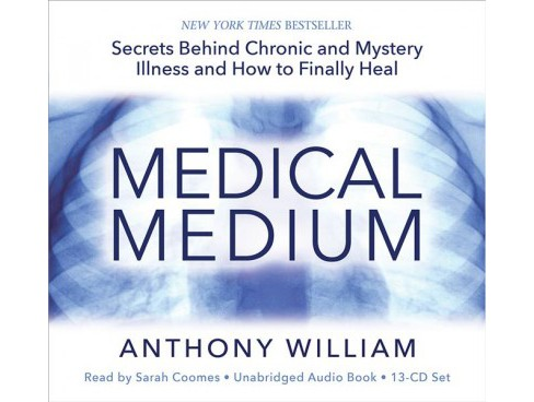 Medical Medium : Secrets Behind Chronic and Mystery Illness and How to Finally Heal - Unabridged - image 1 of 1