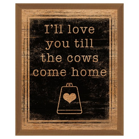 Til The Cows Come Home 18X22 Wall Art - image 1 of 1