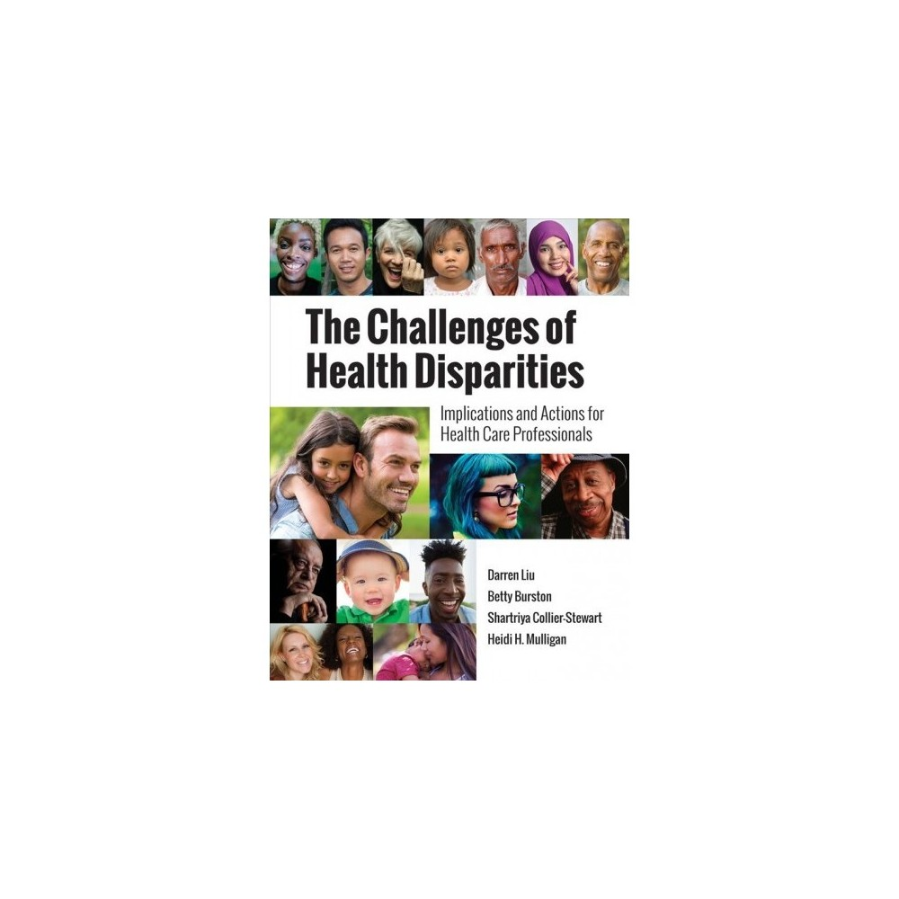Challenges of Health Disparities : Implications and Actions for Health Care Administration - 1