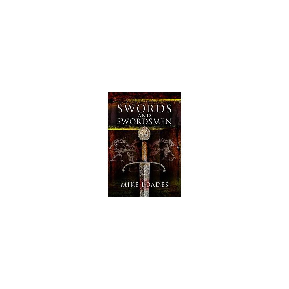 Swords and Swordsmen (Reprint) (Paperback) (Mike Loades)