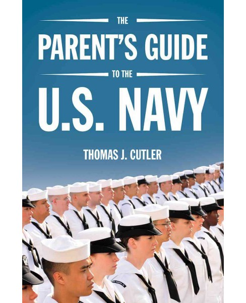 Parent's Guide to the U.S. Navy (Paperback) (Thomas J. Cutler) - image 1 of 1