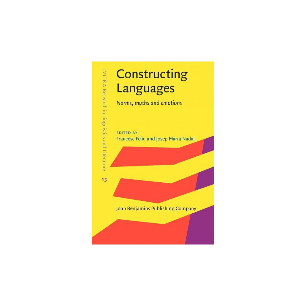 Constructing Languages : Norms, Myths and Emotions (Hardcover)