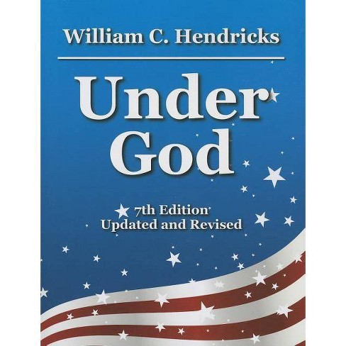 Under God - 7 Edition by  William C Hendricks (Paperback) - image 1 of 1