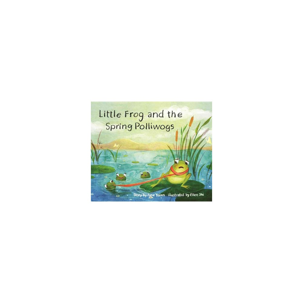 Little Frog and the Spring Polliwogs (Hardcover) (Jane Yolen)