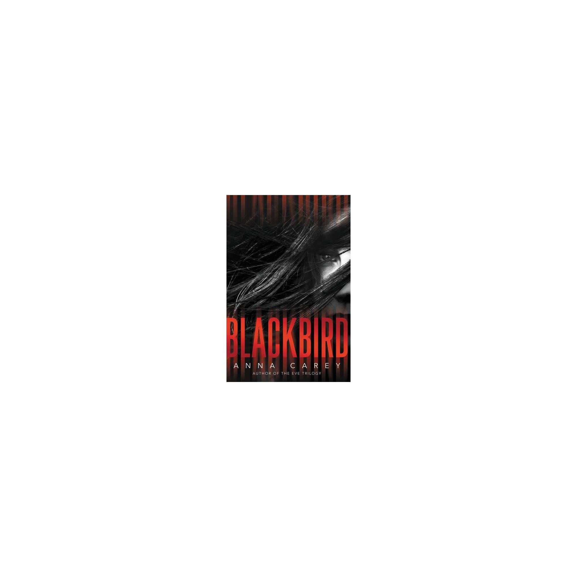 Blackbird - by Anna Carey (Paperback)