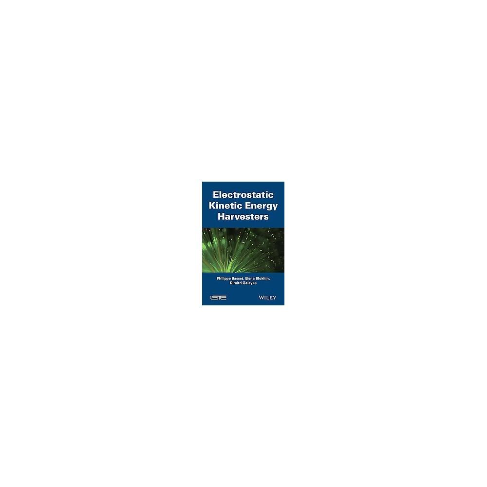 Electrostatic Kinetic Energy Harvesting (Hardcover) (Philippe Basset & Elena Blokhina & Dimitri Galayko)
