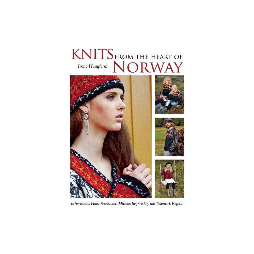 Knits from the Heart of Norway - by Irene Haugland (Hardcover)