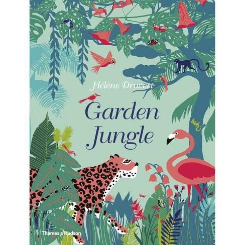 Garden Jungle - by  Helene Druvert (Hardcover) - image 1 of 1