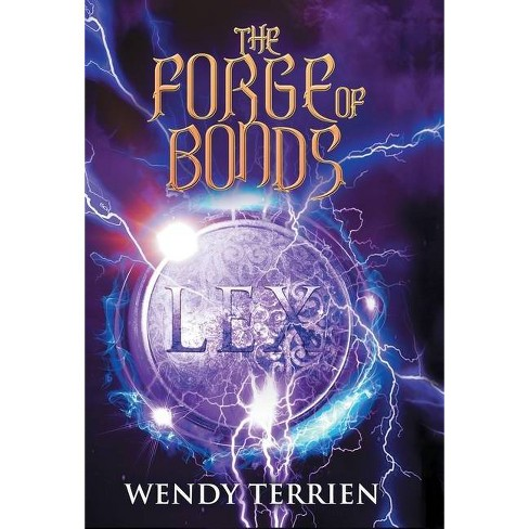The Forge of Bonds - (Adventures of Jason Lex) by  Wendy Terrien (Hardcover) - image 1 of 1