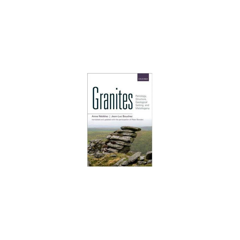 Granites : Petrology, Structure, Geological Setting, and Metallogeny - Reprint (Paperback)