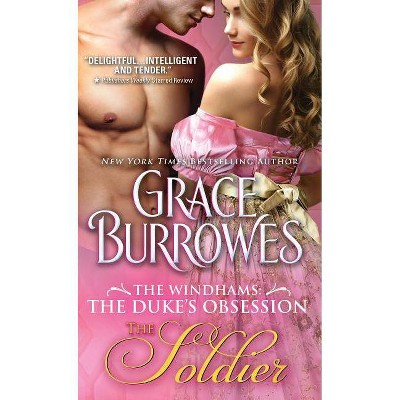 The Soldier - (Windhams: The Duke's Obsession) by  Grace Burrowes (Paperback)