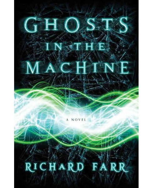 Ghosts in the Machine (Paperback) (Richard Farr) - image 1 of 1