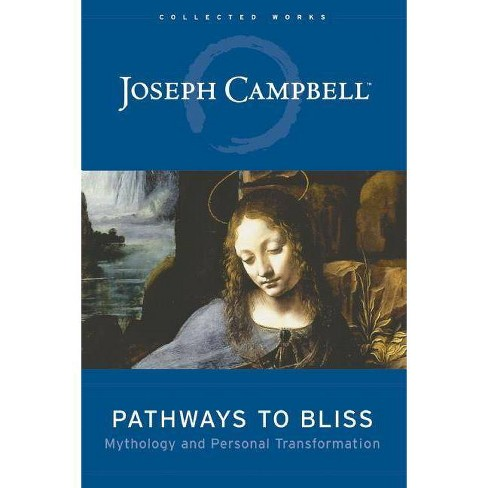 Pathways to Bliss - (Collected Works of Joseph Campbell) by  Joseph Campbell (Hardcover) - image 1 of 1