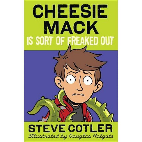Cheesie Mack Is Sort of Freaked Out - by  Steve Cotler (Hardcover) - image 1 of 1