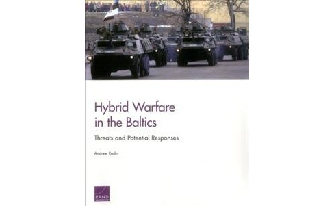 Hybrid Warfare in the Baltics : Threats and Potential Responses (Paperback) (Andrew Radin) - image 1 of 1