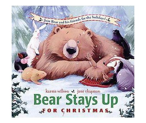 Bear Stays Up for Christmas (School And Library) (Karma Wilson) - image 1 of 1