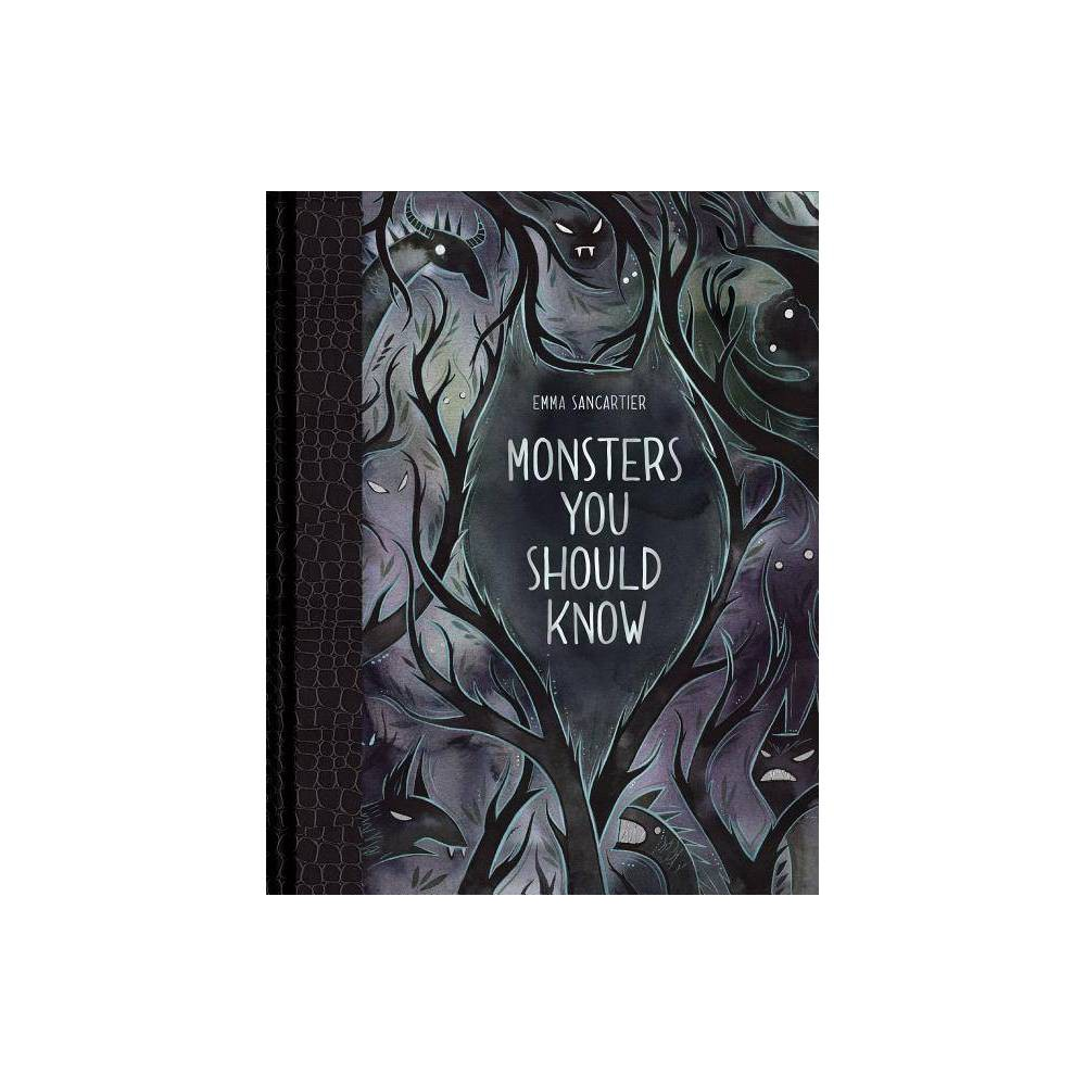 Monsters You Should Know By Emma Sancartier Hardcover