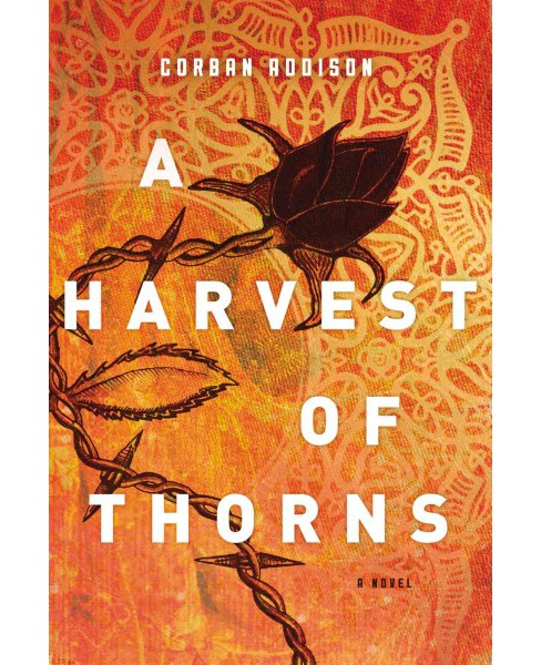 Harvest of Thorns (Hardcover) (Corban Addison) - image 1 of 1