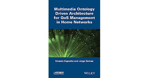 Multimedia Ontology Driven Architecture for Qos Management in Home Networks (Hardcover) (Ernesto - image 1 of 1