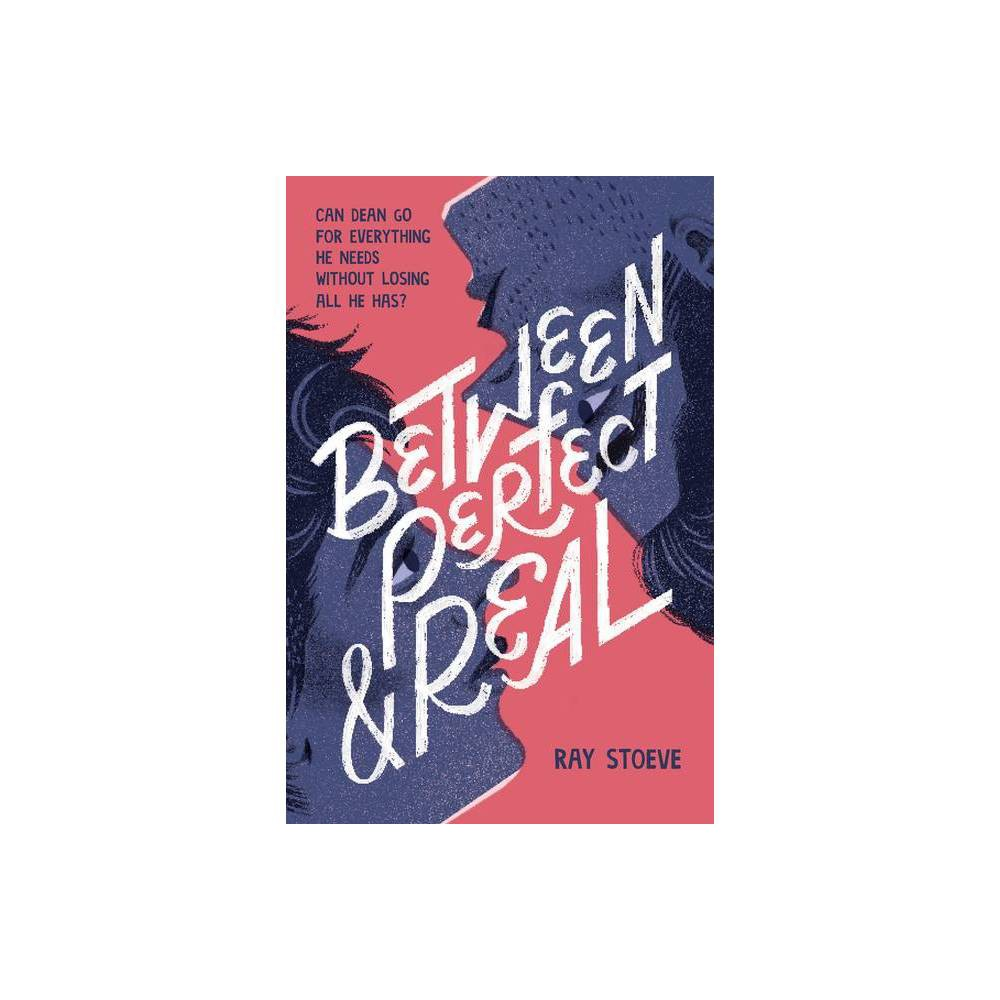 Between Perfect And Real By Ray Stoeve Hardcover