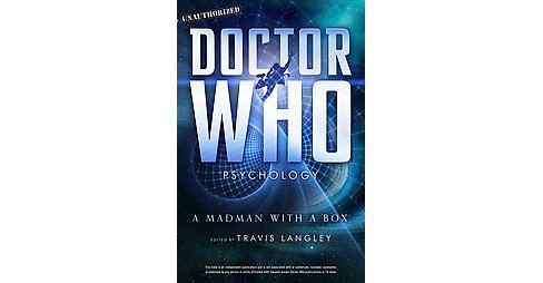 Doctor Who Psychology : A Madman With a Box (Paperback) - image 1 of 1
