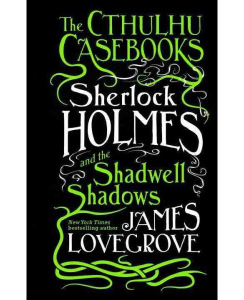 Sherlock Holmes and the Shadwell Shadows (Hardcover) (James Lovegrove) - image 1 of 1