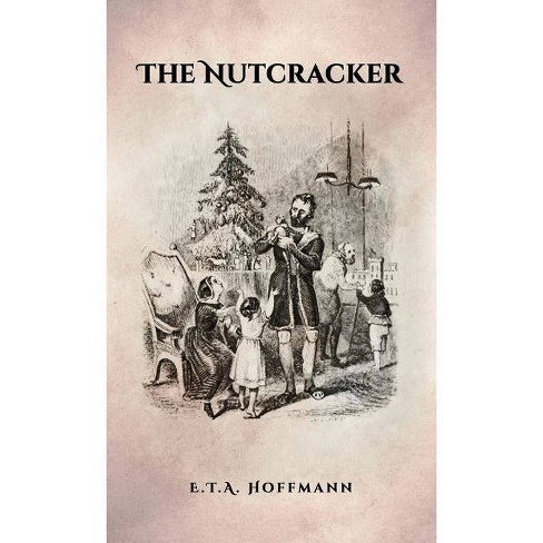 The Nutcracker - by  E T a Hoffmann (Hardcover) - image 1 of 1